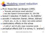 modeling vowel reduction