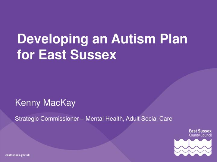 Developing an autism plan for east sussex