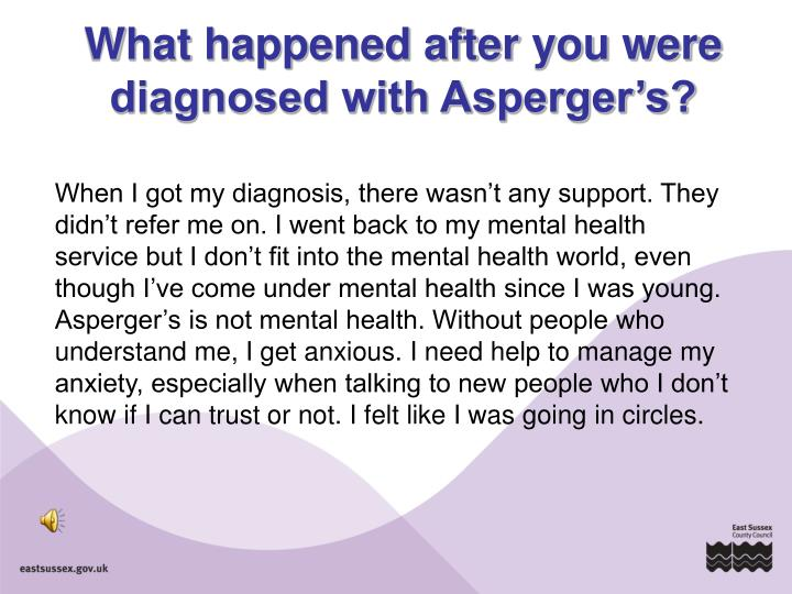 What happened after you were diagnosed with Asperger's?