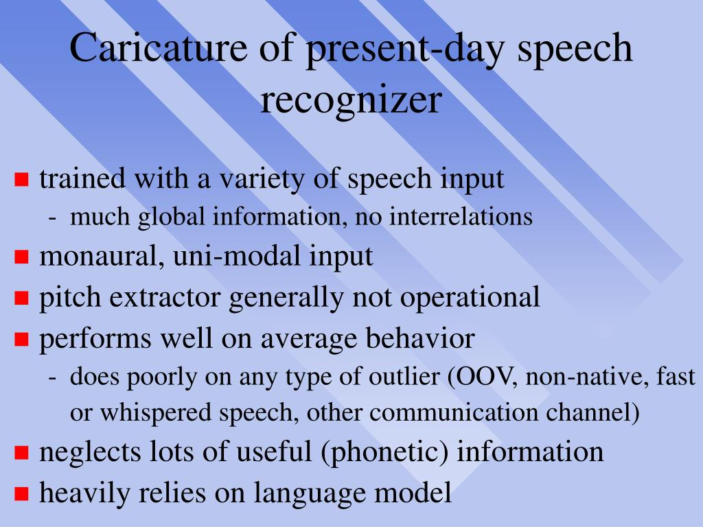 Caricature of present-day speech recognizer