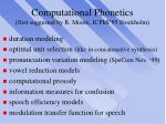 computational phonetics first suggested by r moore icphs 95 stockholm