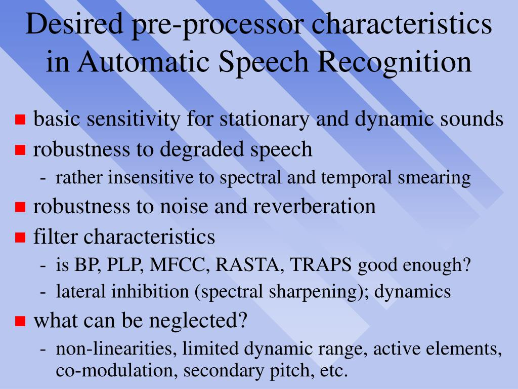 Desired pre-processor characteristics