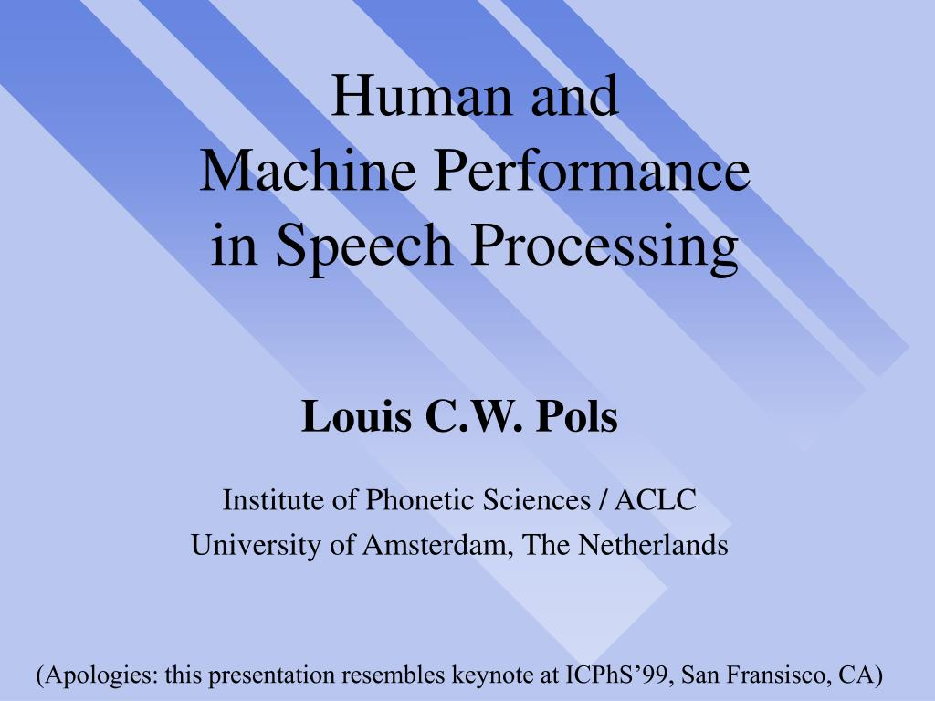 human and machine performance in speech processing l.