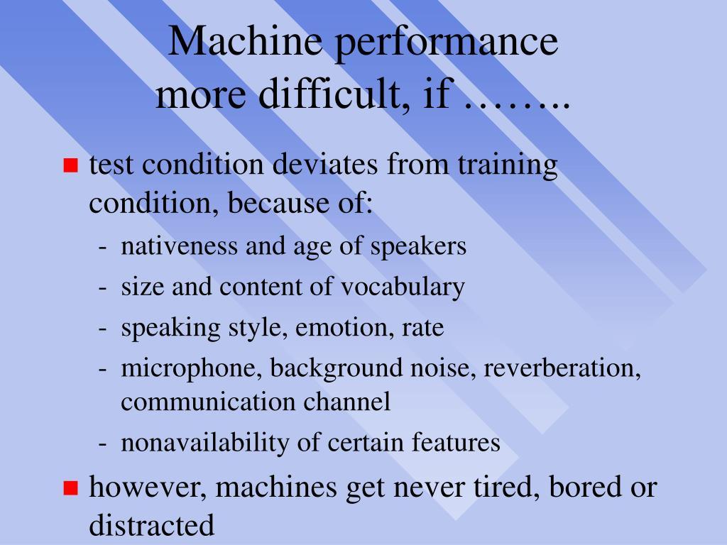 Machine performance