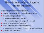 phonetic knowledge to improve speech synthesis
