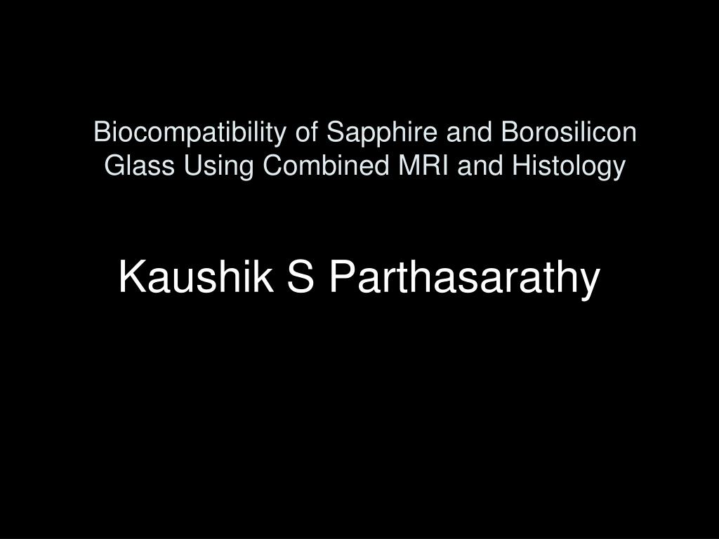 biocompatibility of sapphire and borosilicon glass using combined mri and histology l.