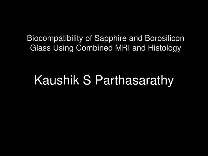 Biocompatibility of sapphire and borosilicon glass using combined mri and histology
