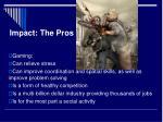 impact the pros