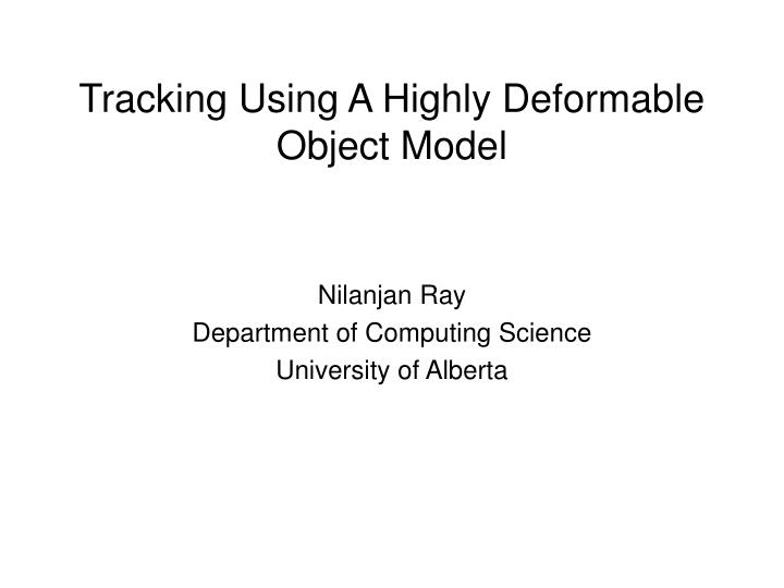 tracking using a highly deformable object model n.