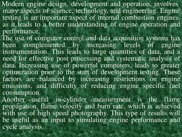 Modern engine design, development and operation, involves