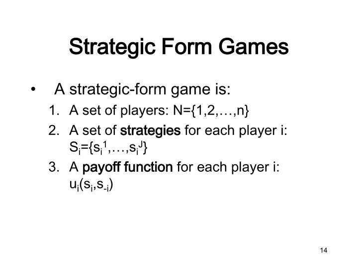 Strategic Form Games
