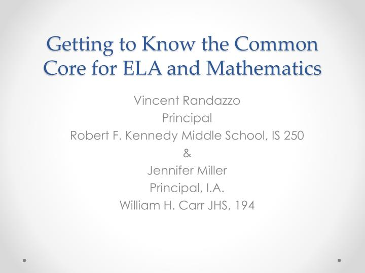 getting to know the common core for ela and mathematics n.