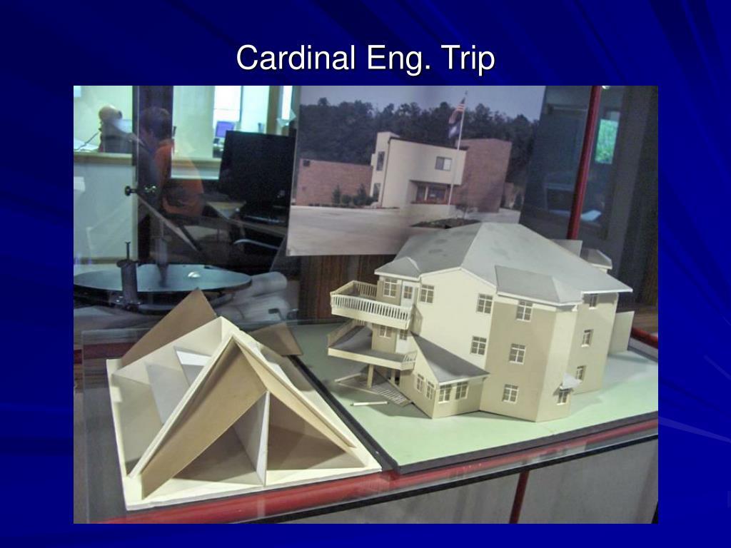 Cardinal Eng. Trip