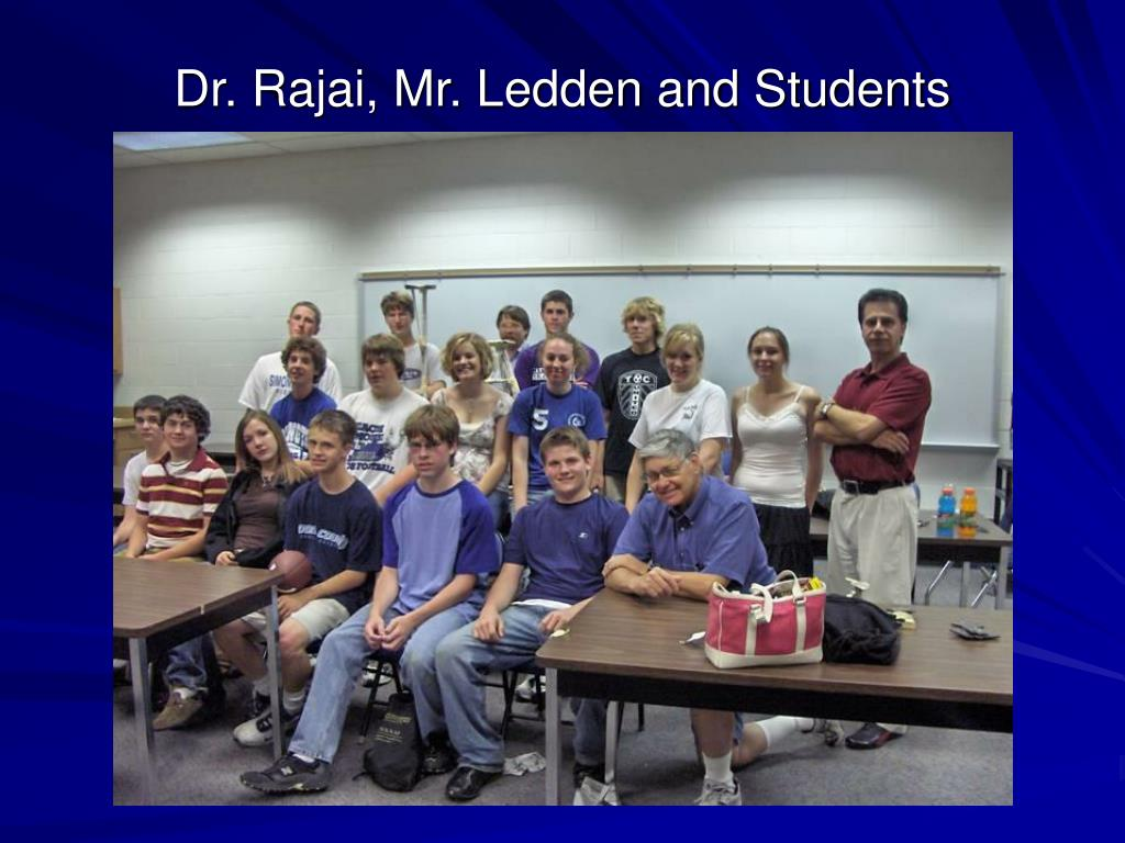 Dr. Rajai, Mr. Ledden and Students