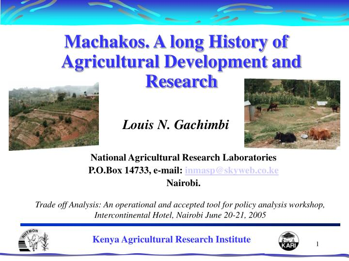Machakos. A long History of Agricultural Development and Research