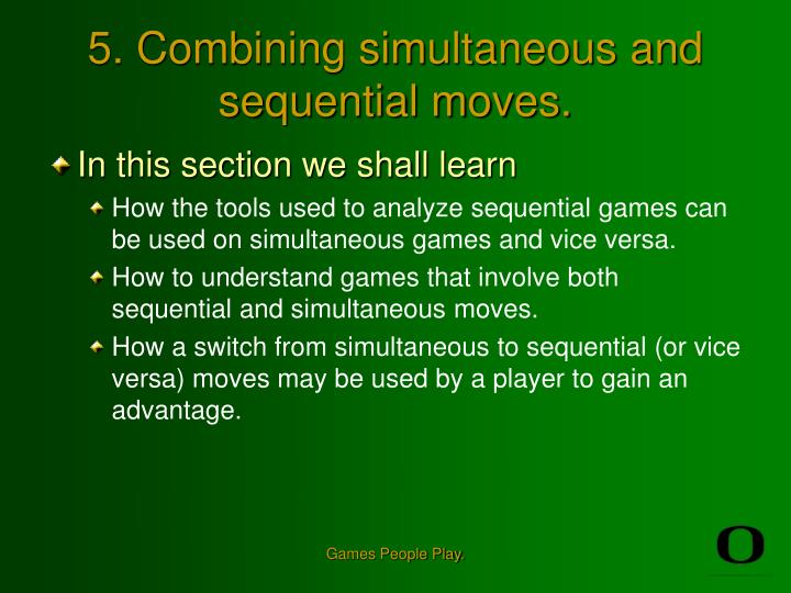 5 combining simultaneous and sequential moves n.