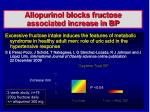 allopurinol blocks fructose associated increase in bp