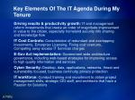 key elements of the it agenda during my tenure