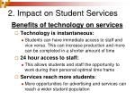 2 impact on student services