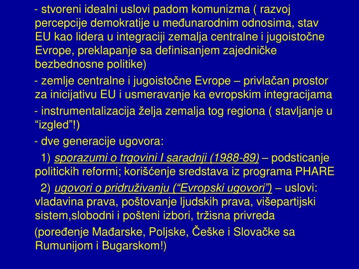 - stvoreni idealni uslovi padom komunizma ( razvoj percepcije demokratije u me