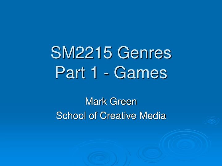 sm2215 genres part 1 games n.