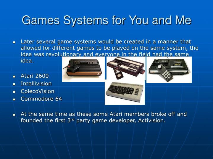 Games Systems for You and Me
