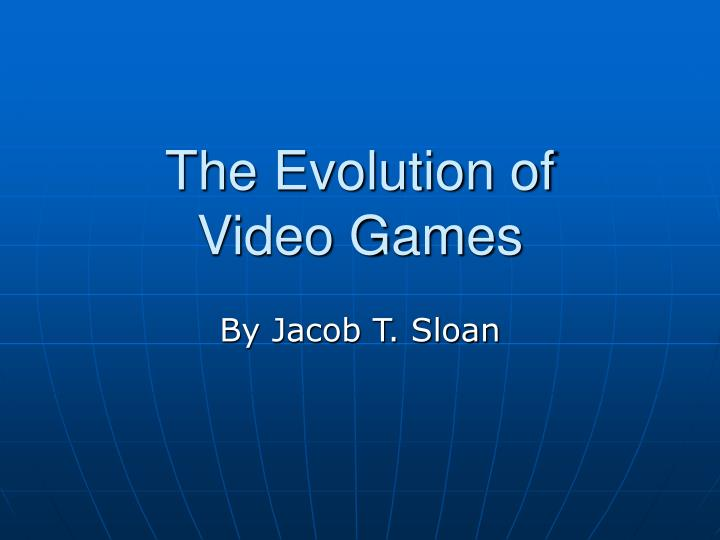 the evolution of video games n.
