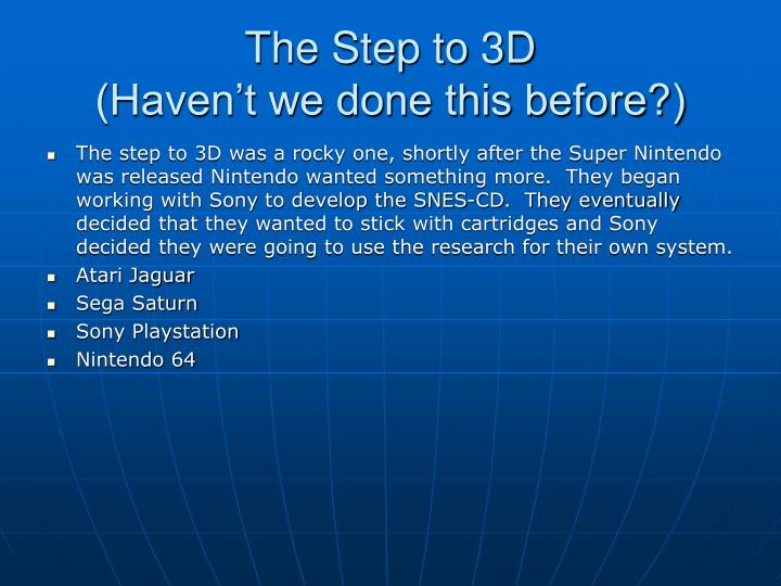 The Step to 3D