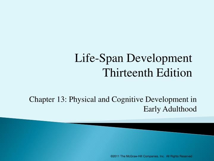 characteristics of life span development Essay based on thomas armstrong's book the human odyssey: navigating the 12 stages of life describes the 12 stages of life including: prebirth, birth, early childhood, middle childhood.