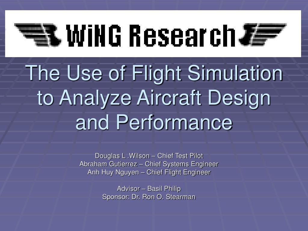 the use of flight simulation to analyze aircraft design and performance l.