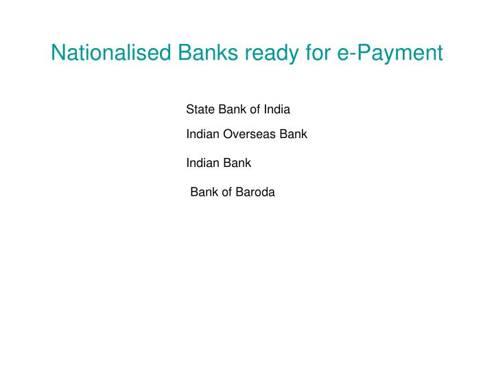 Nationalised Banks ready for e-Payment