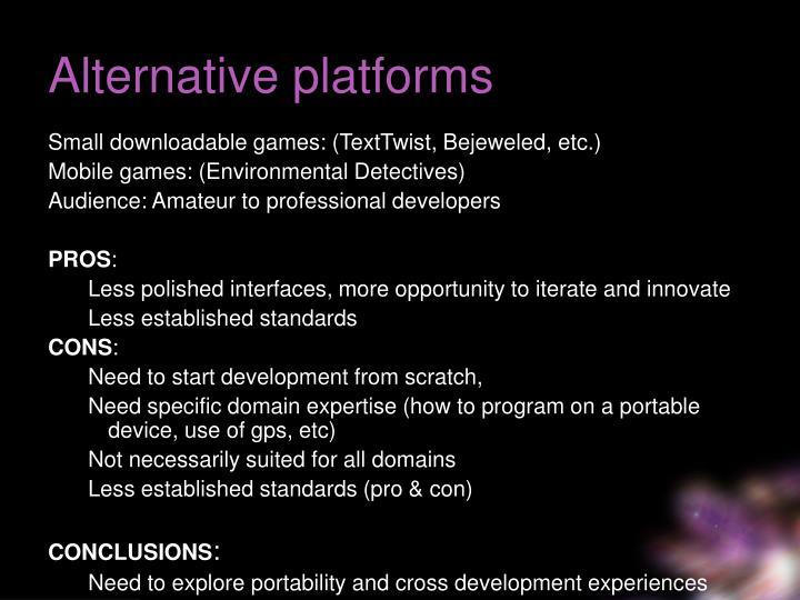 Alternative platforms