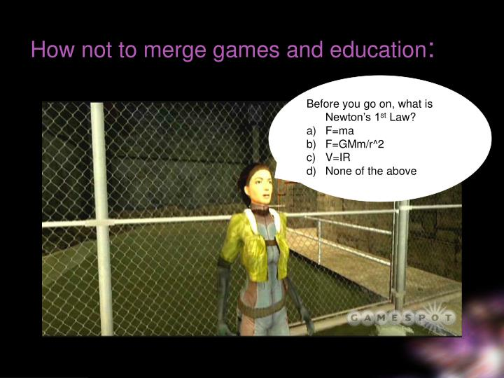 How not to merge games and education