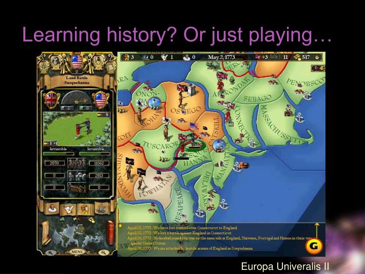 Learning history? Or just playing…