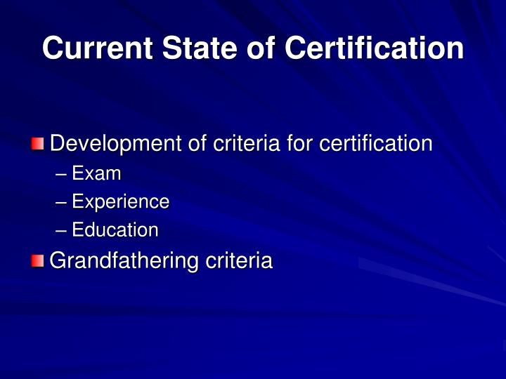 Current State of Certification