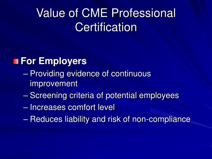 Value of CME Professional Certification