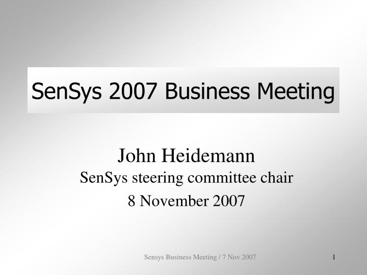 sensys 2007 business meeting n.