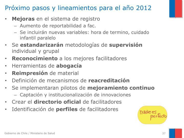 Próximo pasos y lineamientos para el año 2012