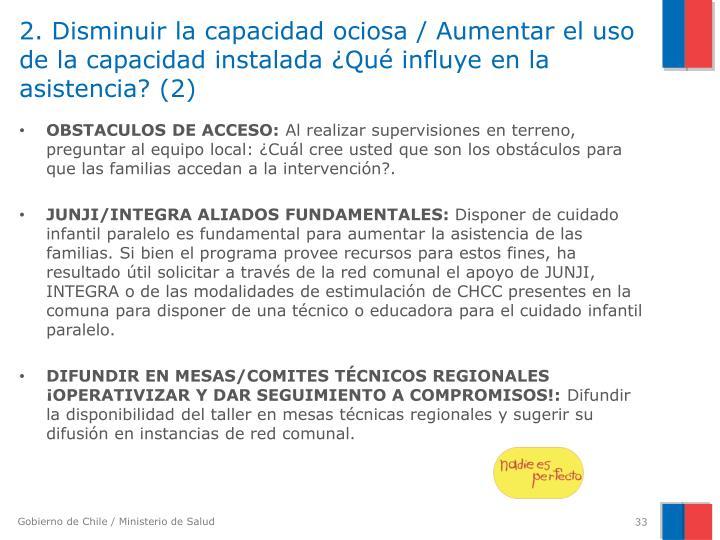 2. Disminuir la capacidad ociosa / Aumentar el uso de la capacidad instalada ¿Qué influye en la asistencia? (2)