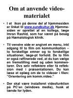 om at anvende video materialet