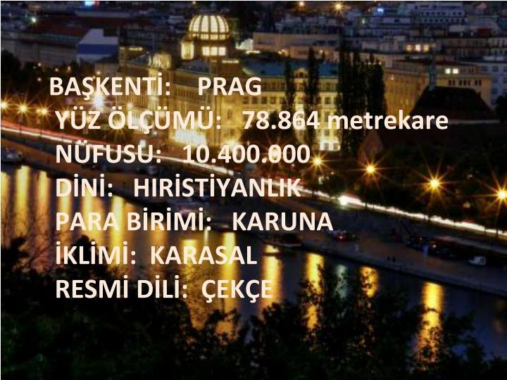 BAŞKENTİ:    PRAG