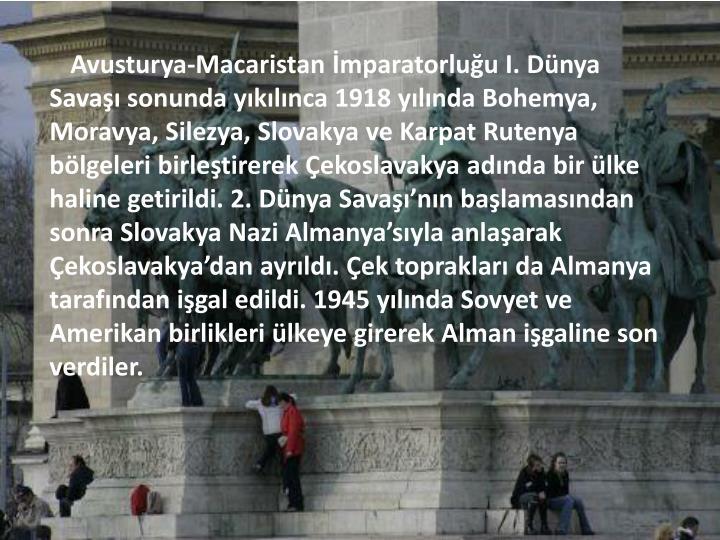Avusturya-Macaristan İmparatorluğu I. Dünya Savaşı sonunda yıkılınca 1918 yılında Bohemya,...