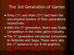 the 3rd generation of games
