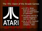 the 70 s dawn of the arcade games