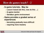 how do games teach 2