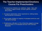 the teacher implemented emotions course for preschoolers
