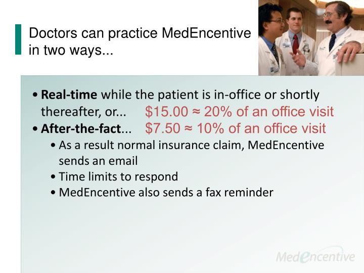 Doctors can practice MedEncentive in two ways...