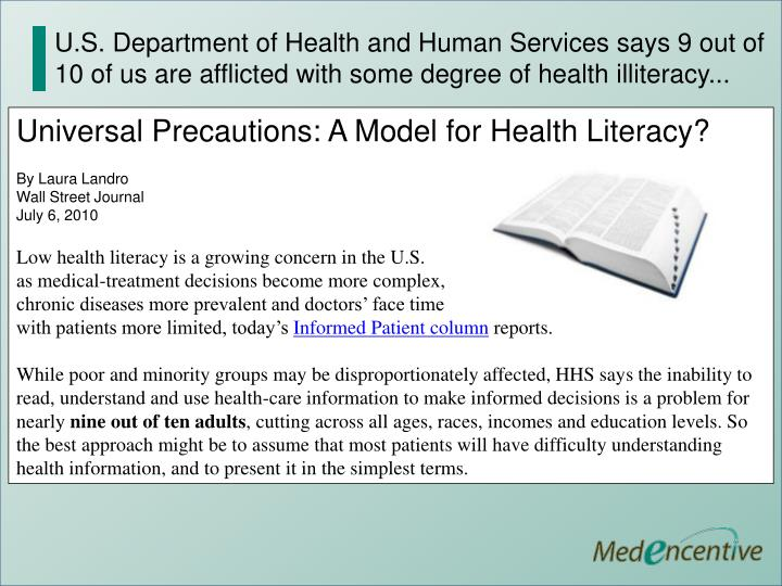 U.S. Department of Health and Human Services says 9 out of 10 of us are afflicted with some degree of health illiteracy...