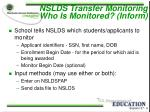 nslds transfer monitoring who is monitored inform