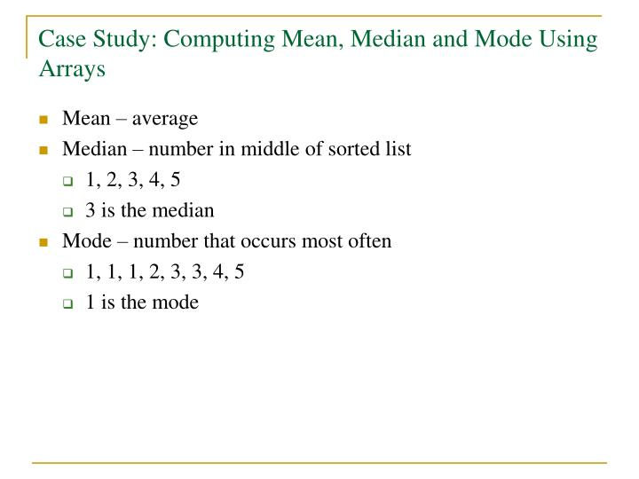 Case Study: Computing Mean, Median and Mode Using Arrays
